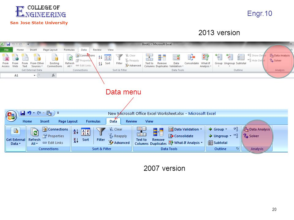 E ngineering College of San Jose State University Engr.10 20 Data menu 2007 version 2013 version
