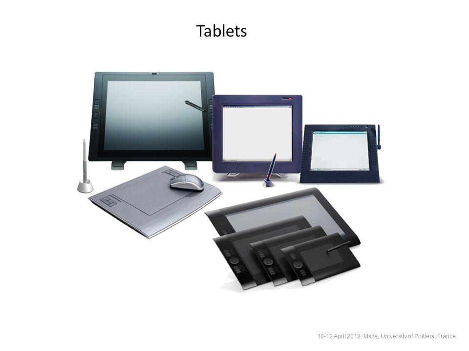 Tablets 10-12 April 2012, Mshs, University of Poitiers, France