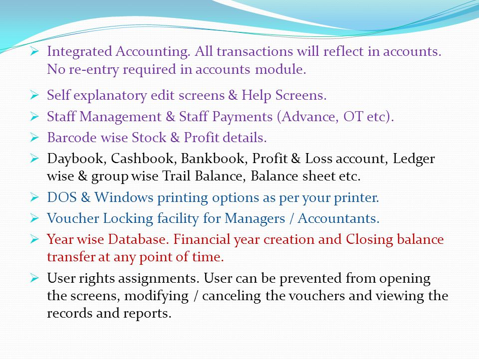  Integrated Accounting. All transactions will reflect in accounts.