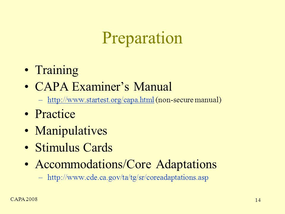 CAPA Preparation Training CAPA Examiner's Manual –  (non-secure manual)  Practice Manipulatives Stimulus Cards Accommodations/Core Adaptations –
