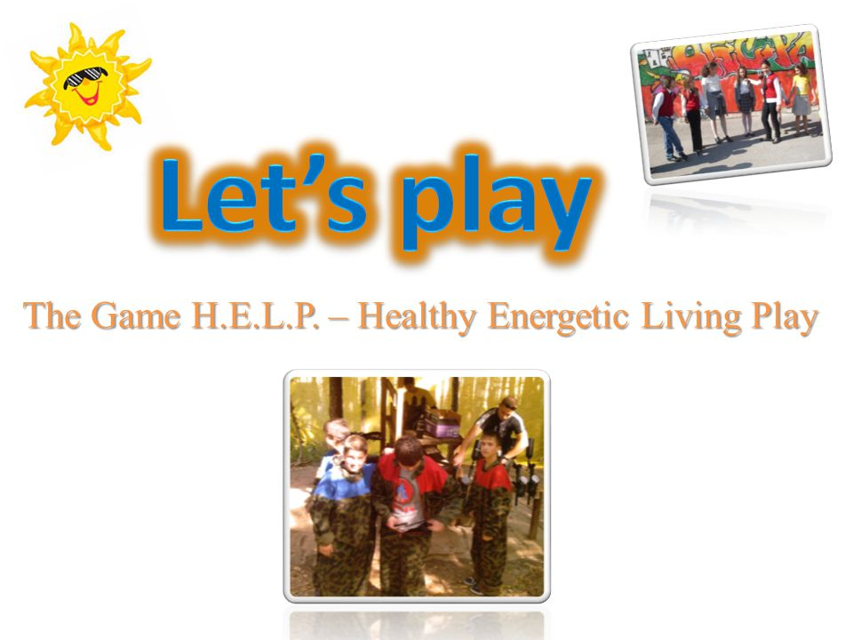 The Game H.E.L.P. – Healthy Energetic Living Play