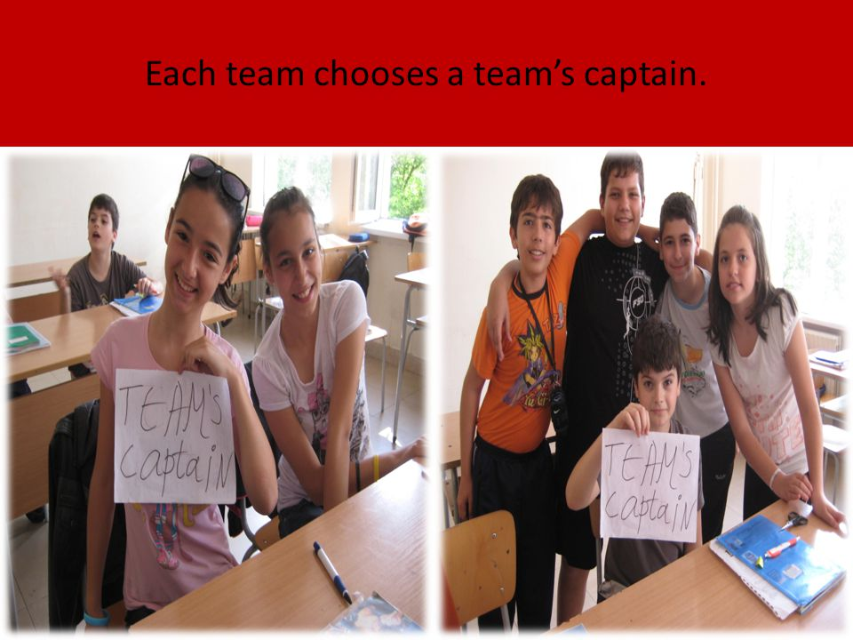 Each team chooses a team's captain.