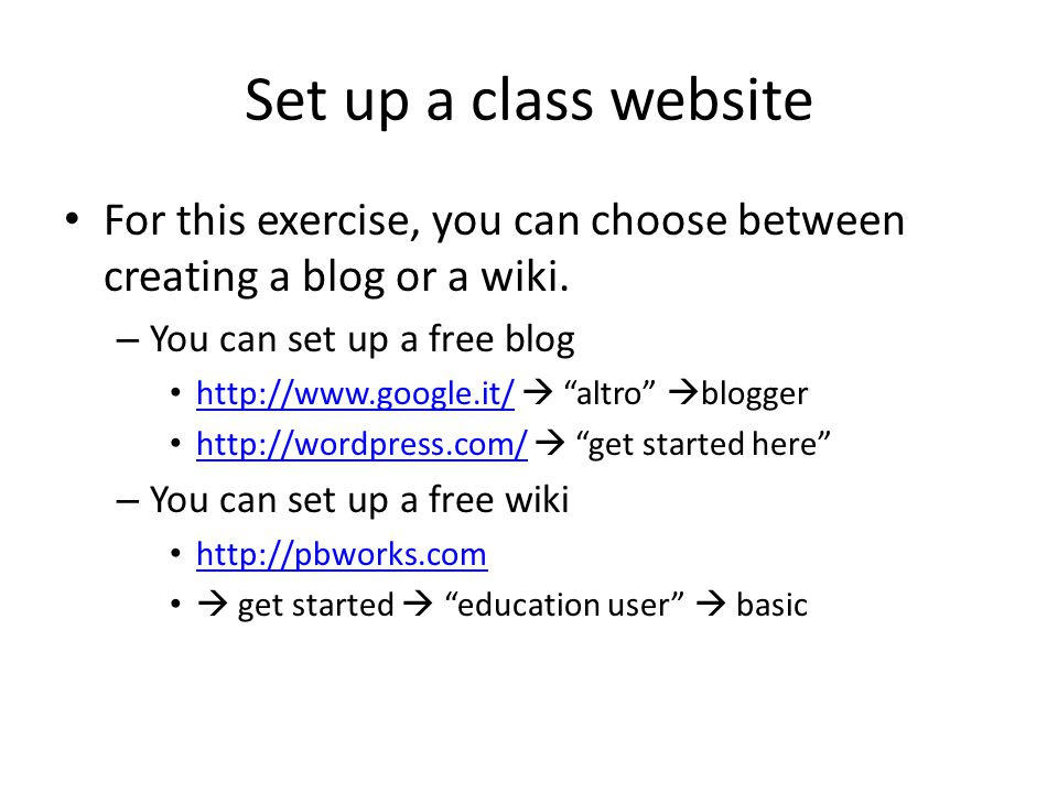 Set up a class website For this exercise, you can choose between creating a blog or a wiki.