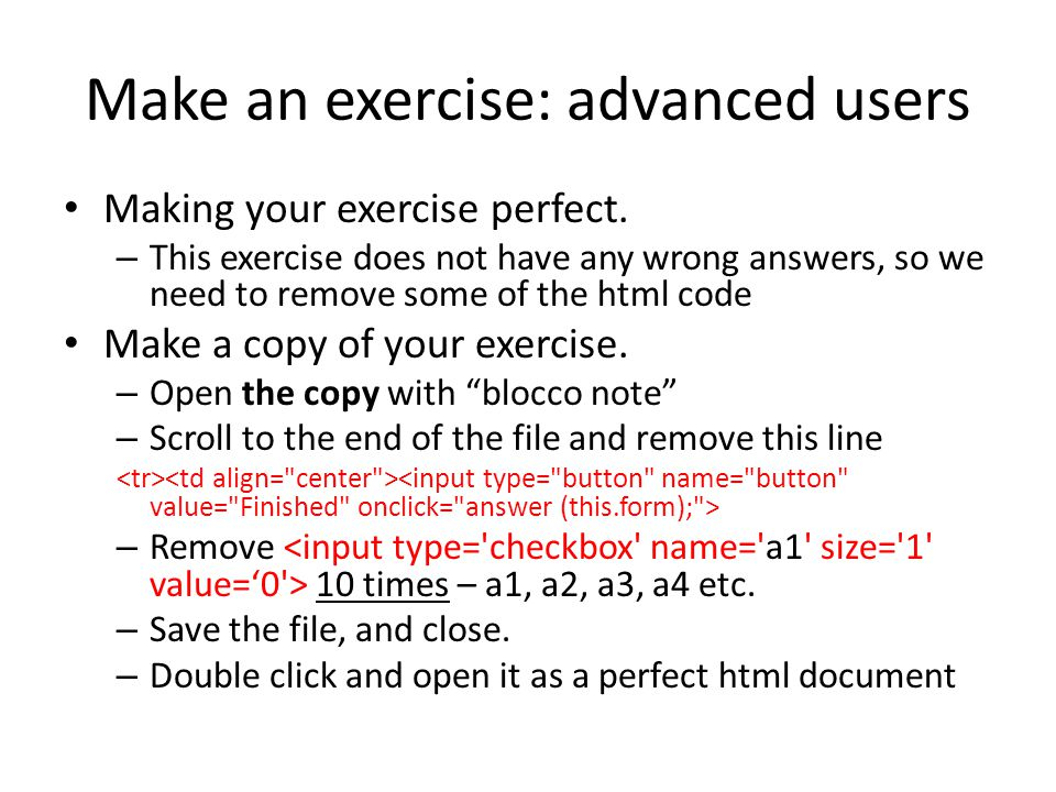 Make an exercise: advanced users Making your exercise perfect.