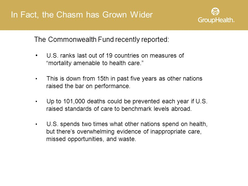 In Fact, the Chasm has Grown Wider The Commonwealth Fund recently reported: U.S.