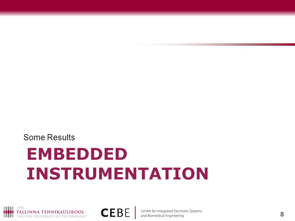 EMBEDDED INSTRUMENTATION Some Results 8