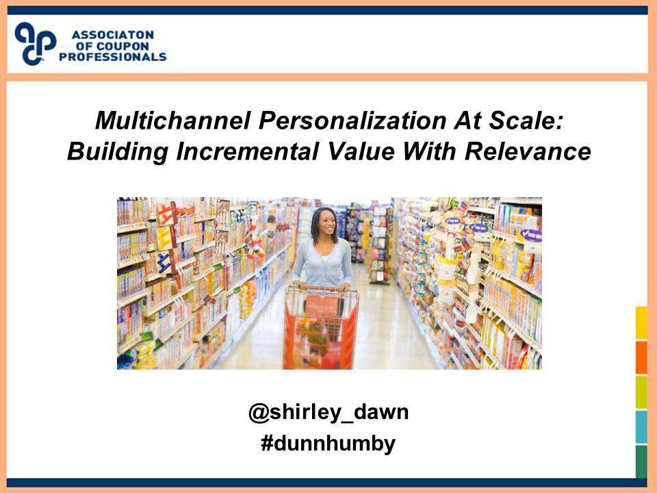 Multichannel Personalization At Scale: Building Incremental Value With #dunnhumby