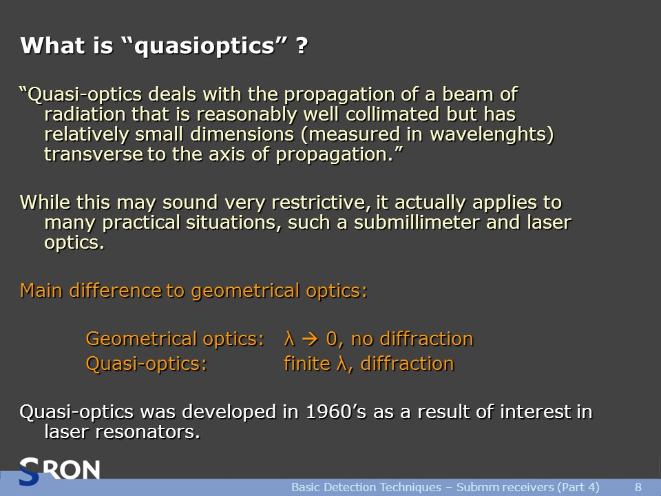 Basic Detection Techniques – Submm receivers (Part 4)8 What is quasioptics .