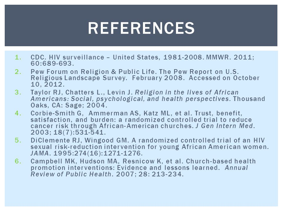 REFERENCES 1.CDC. HIV surveillance – United States,