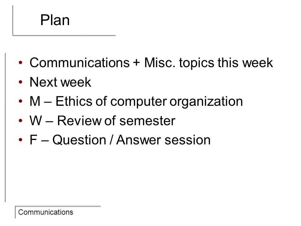 Communications Plan Communications + Misc.