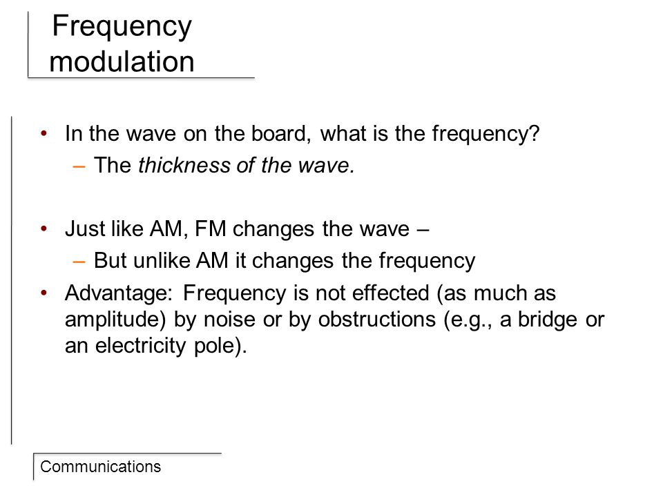 Communications Frequency modulation In the wave on the board, what is the frequency.