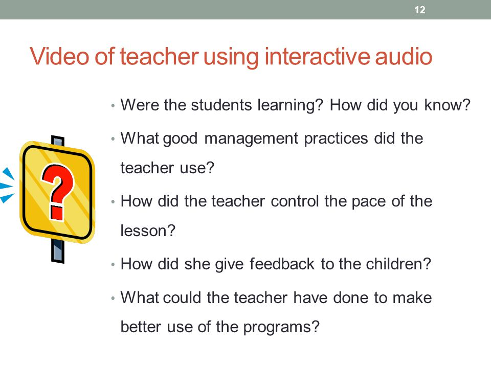 Video of teacher using interactive audio Were the students learning.
