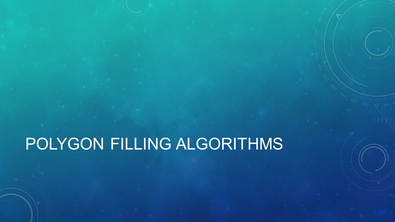 POLYGON FILLING ALGORITHMS