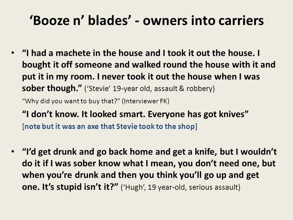 'Booze n' blades' - owners into carriers I had a machete in the house and I took it out the house.