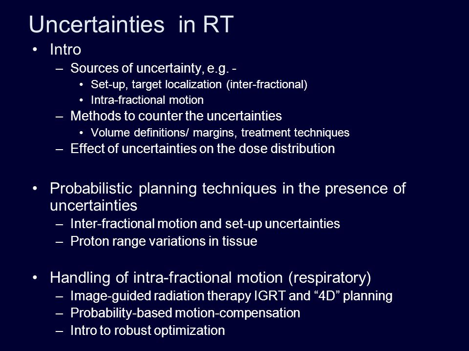 Uncertainties in RT Intro –Sources of uncertainty, e.g.