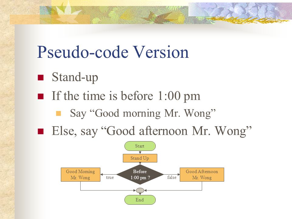 Example Start Before 1:00 pm Stand Up Good Morning Mr. Wong Good Afternoon Mr. Wong truefalse End