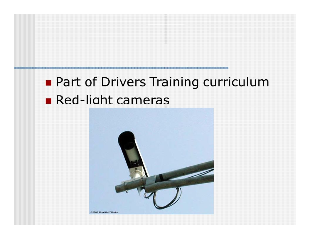 Part of Drivers Training curriculum Red-light cameras