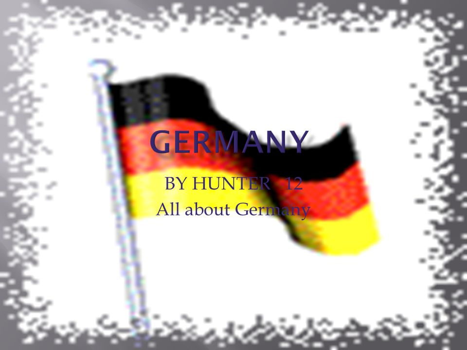 BY HUNTER 12 All about Germany