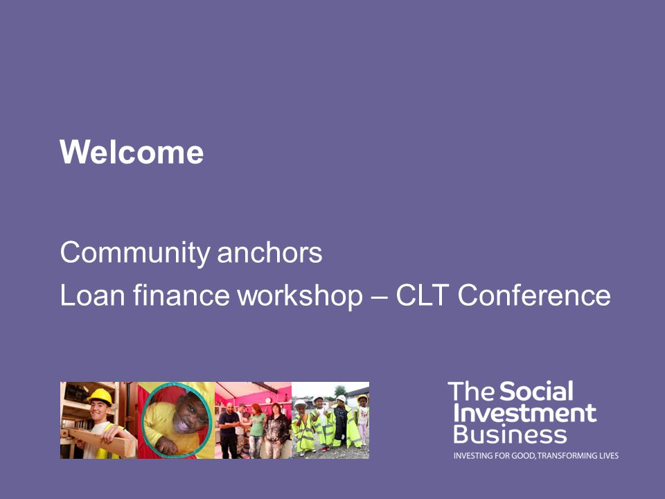 Welcome Community anchors Loan finance workshop – CLT Conference