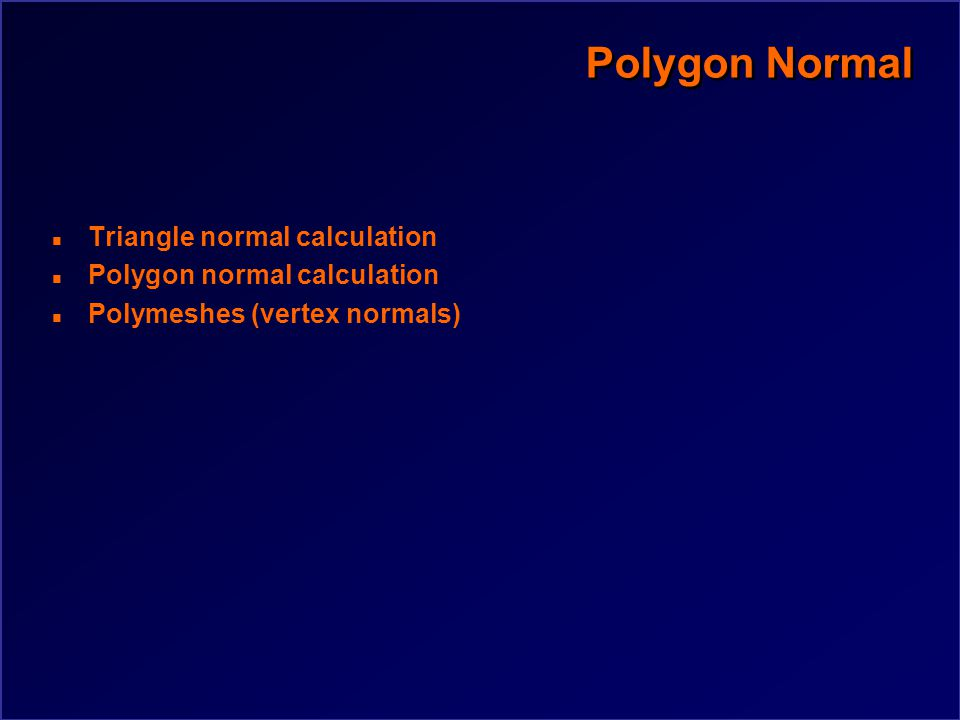 CSC418 Computer Graphics n Polygon normals n Back Faces n Visibility Algorithms