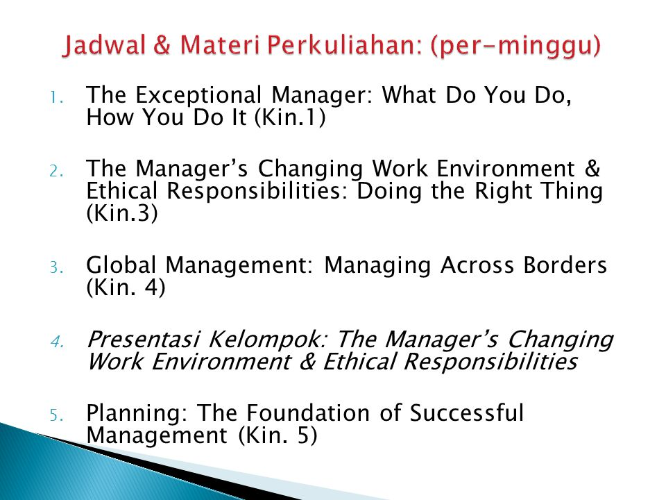 1. The Exceptional Manager: What Do You Do, How You Do It (Kin.1) 2.