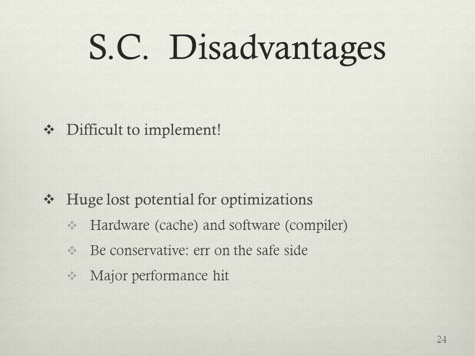 S.C. Disadvantages  Difficult to implement.