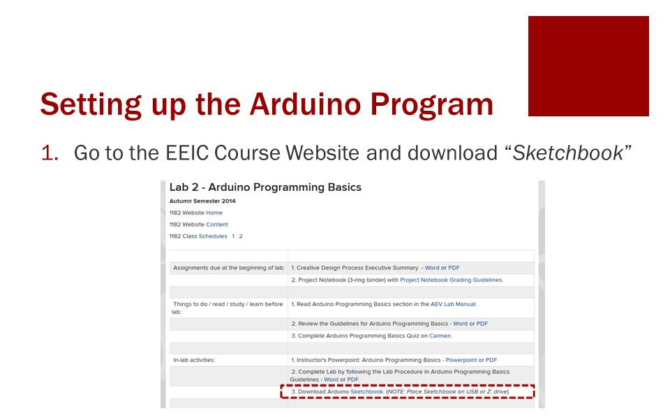 Setting up the Arduino Program 1.Go to the EEIC Course Website and download Sketchbook