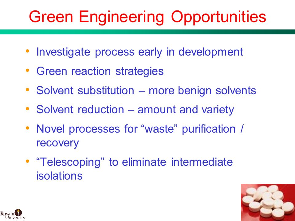 7 BMS Confidential PUBD 13745 Green Engineering Opportunities Investigate process early in development Green reaction strategies Solvent substitution – more benign solvents Solvent reduction – amount and variety Novel processes for waste purification / recovery Telescoping to eliminate intermediate isolations
