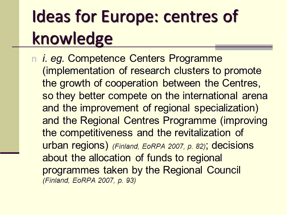 Ideas for Europe: centres of knowledge n i. eg.