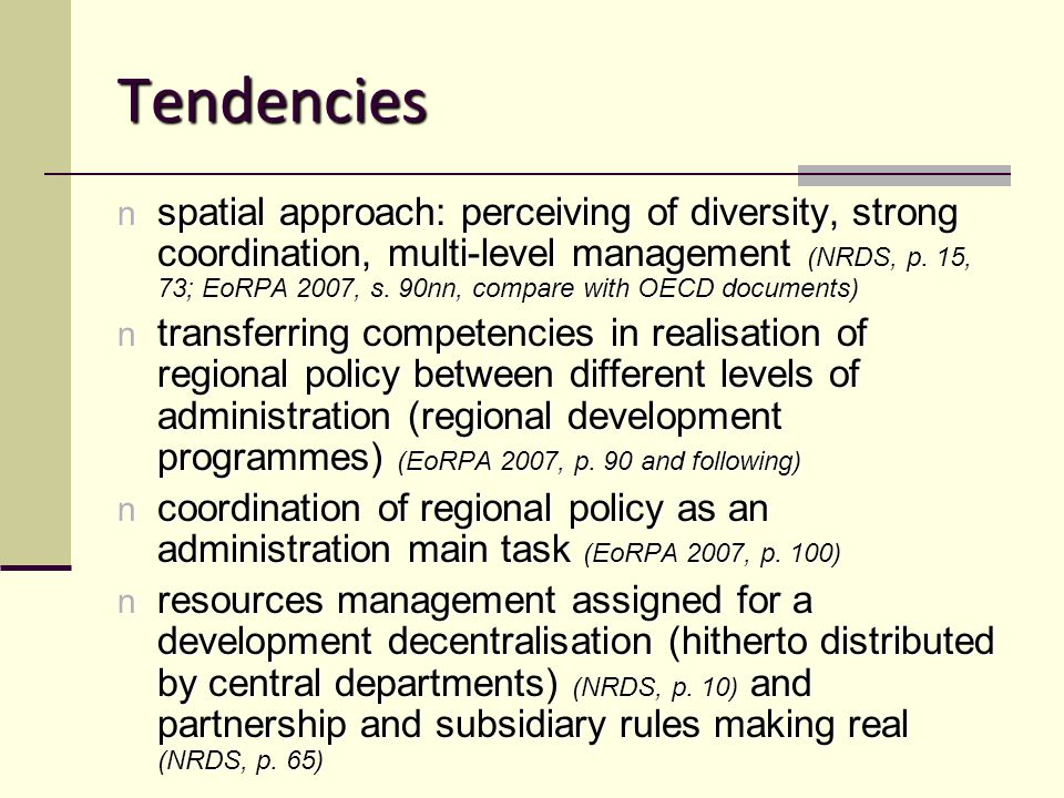 Tendencies n spatial approach: perceiving of diversity, strong coordination, multi-level management (NRDS, p.