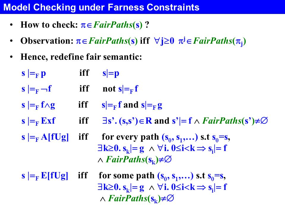 Model Checking under Farness Constraints How to check:  FairPaths(s) .