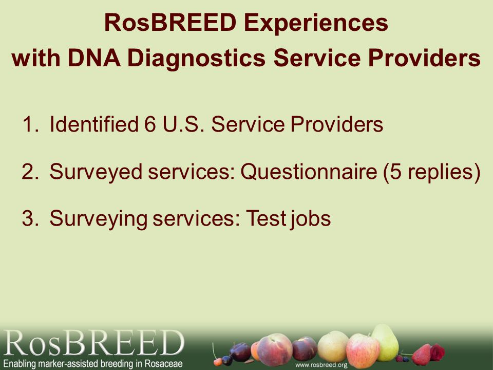 RosBREED Experiences with DNA Diagnostics Service Providers 1.Identified 6 U.S.