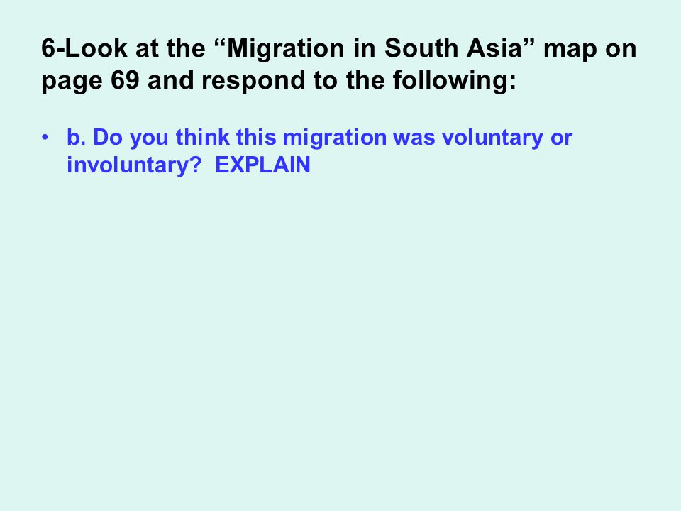 6-Look at the Migration in South Asia map on page 69 and respond to the following: b.