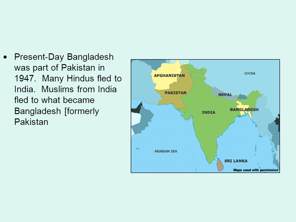  Present-Day Bangladesh was part of Pakistan in 1947.
