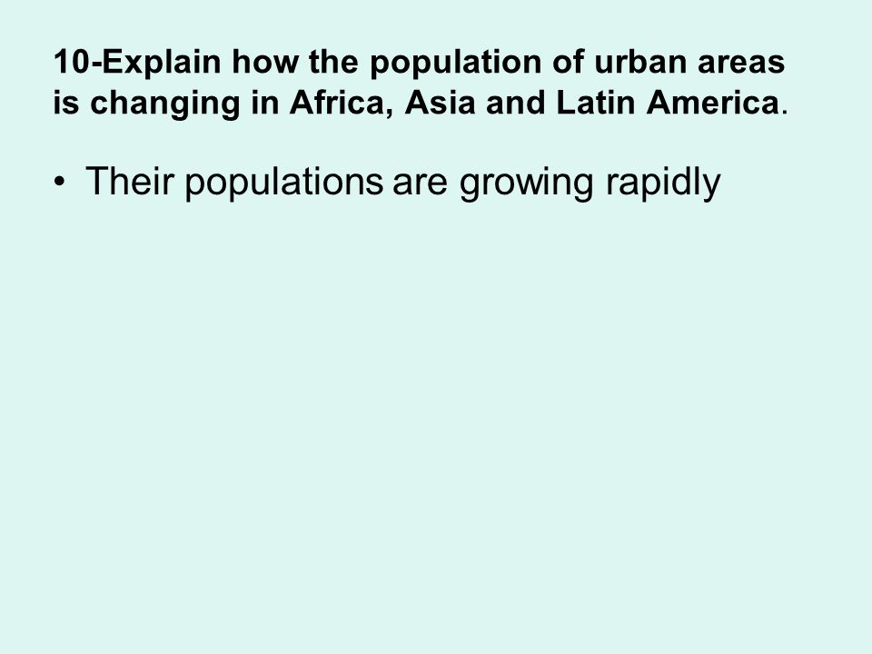 10-Explain how the population of urban areas is changing in Africa, Asia and Latin America.