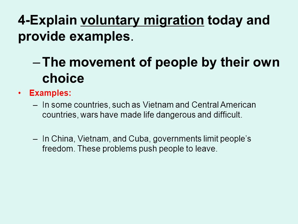 4-Explain voluntary migration today and provide examples.