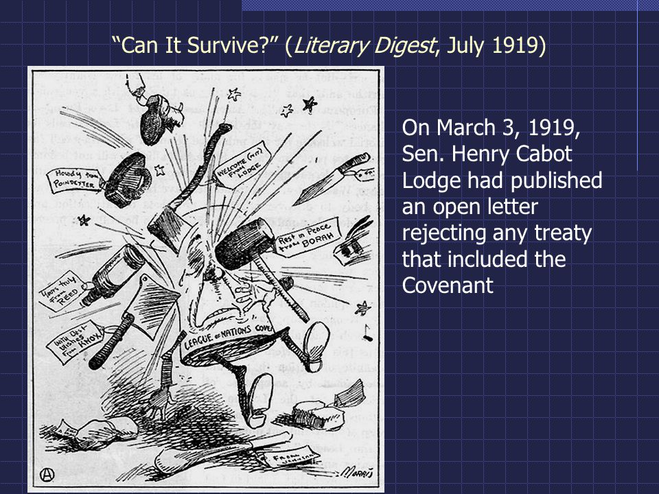 Can It Survive (Literary Digest, July 1919) On March 3, 1919, Sen.