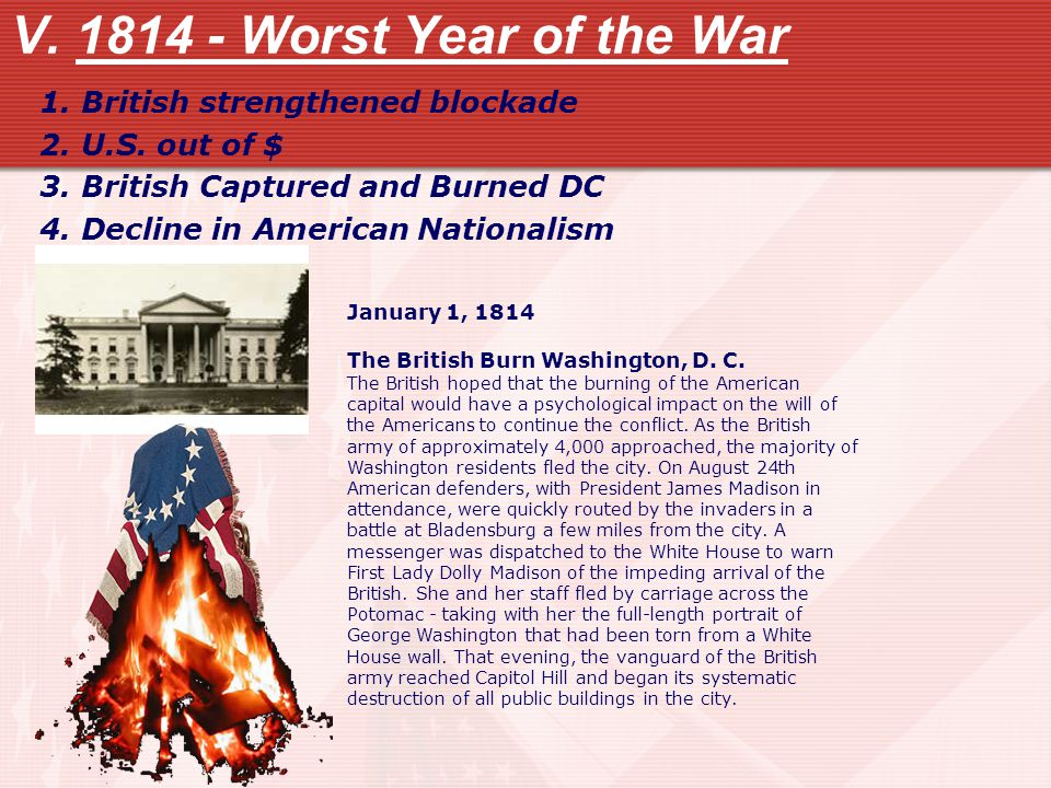 V. 1814 - Worst Year of the War 1. British strengthened blockade 2.
