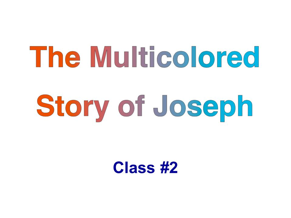 The Multicolored Story of Joseph Class #2
