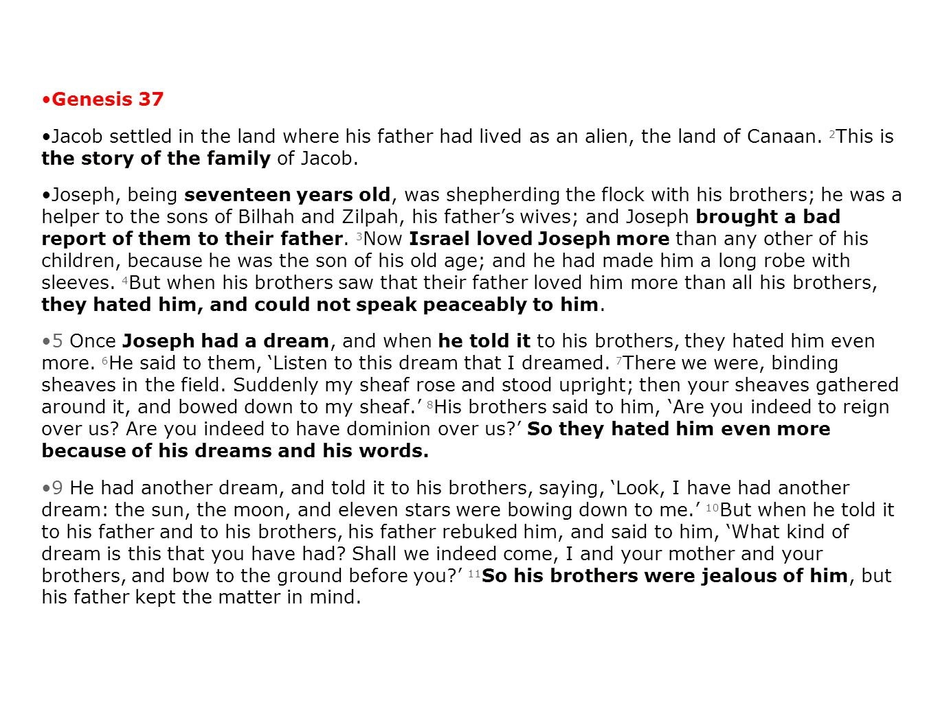 Genesis 37 Jacob settled in the land where his father had lived as an alien, the land of Canaan.