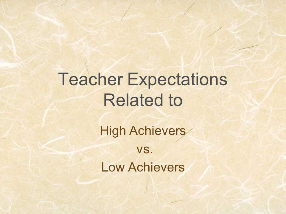 Teacher Expectations Related to High Achievers vs. Low Achievers