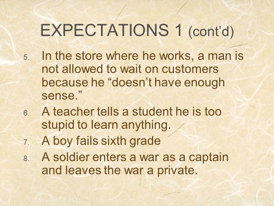EXPECTATIONS 1 (cont'd) 5.