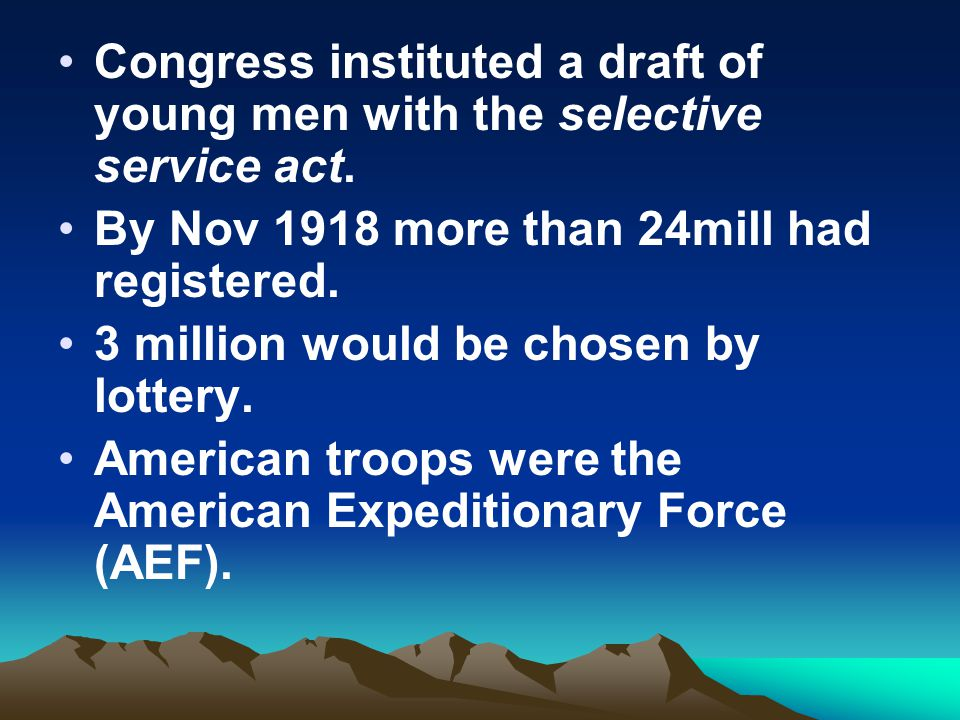 Congress instituted a draft of young men with the selective service act.