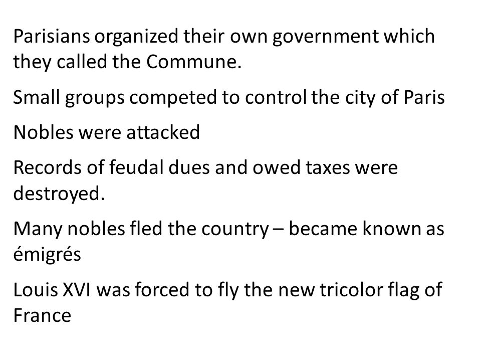 Parisians organized their own government which they called the Commune.
