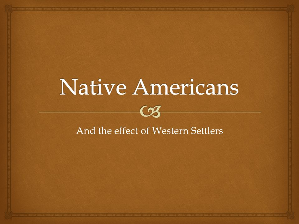 And the effect of Western Settlers