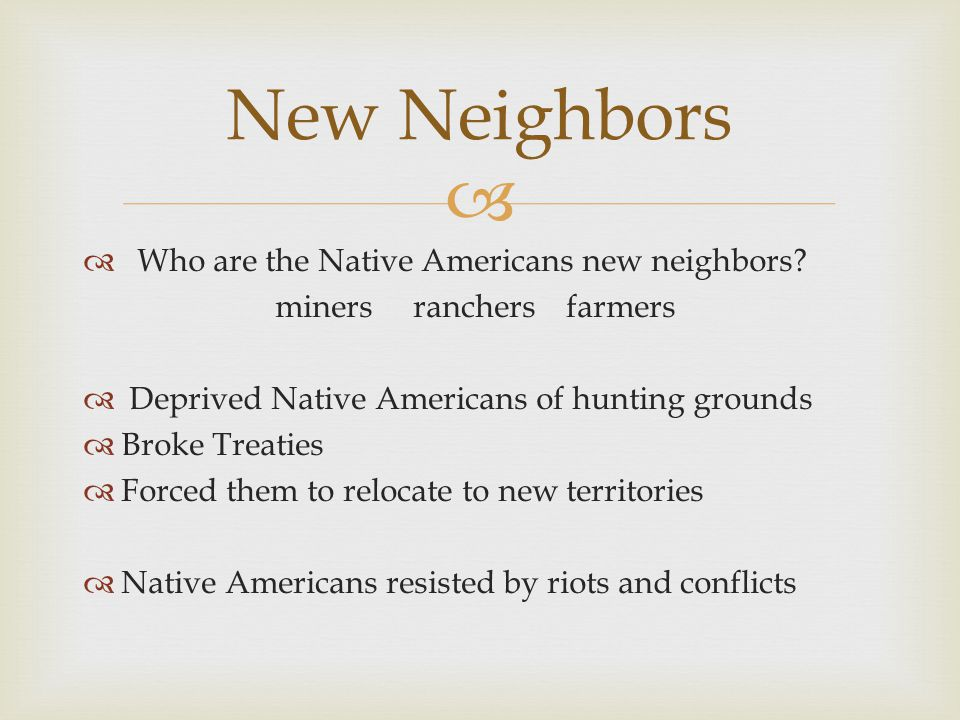   Who are the Native Americans new neighbors.