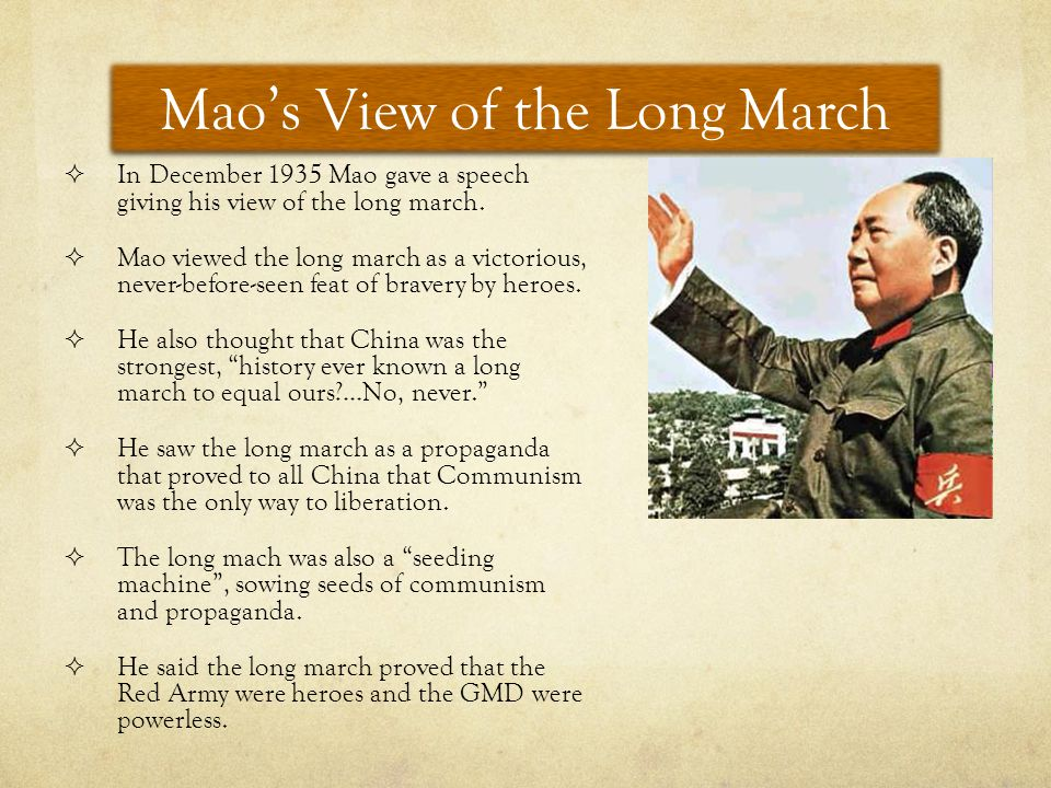 Mao's View of the Long March  In December 1935 Mao gave a speech giving his view of the long march.