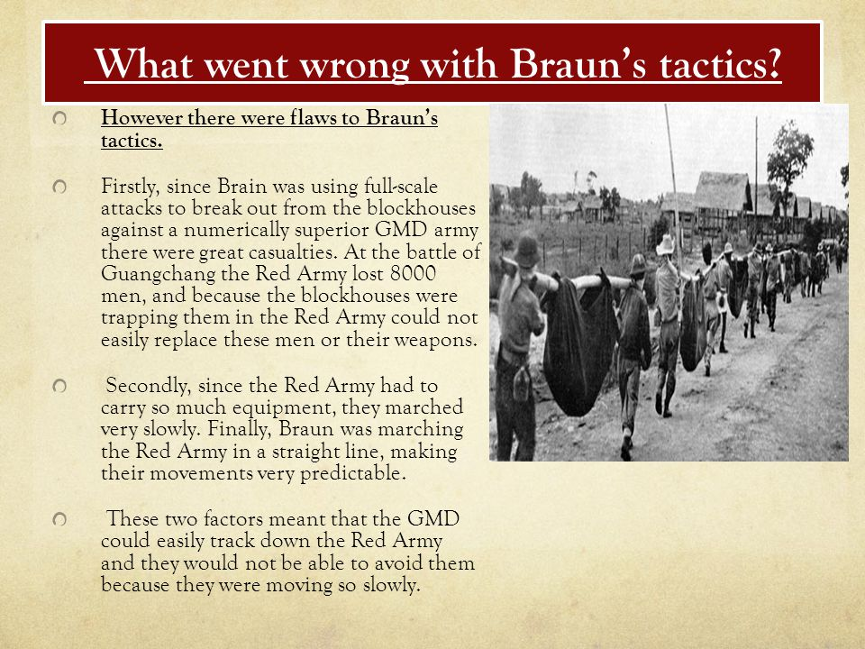 What went wrong with Braun's tactics. However there were flaws to Braun's tactics.