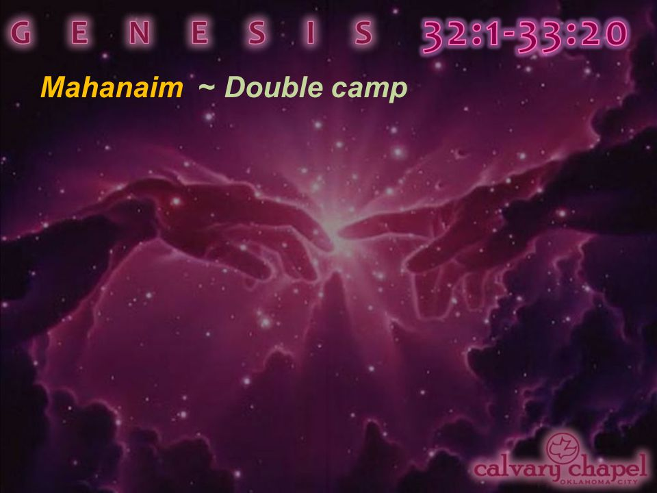 Mahanaim ~ Double camp