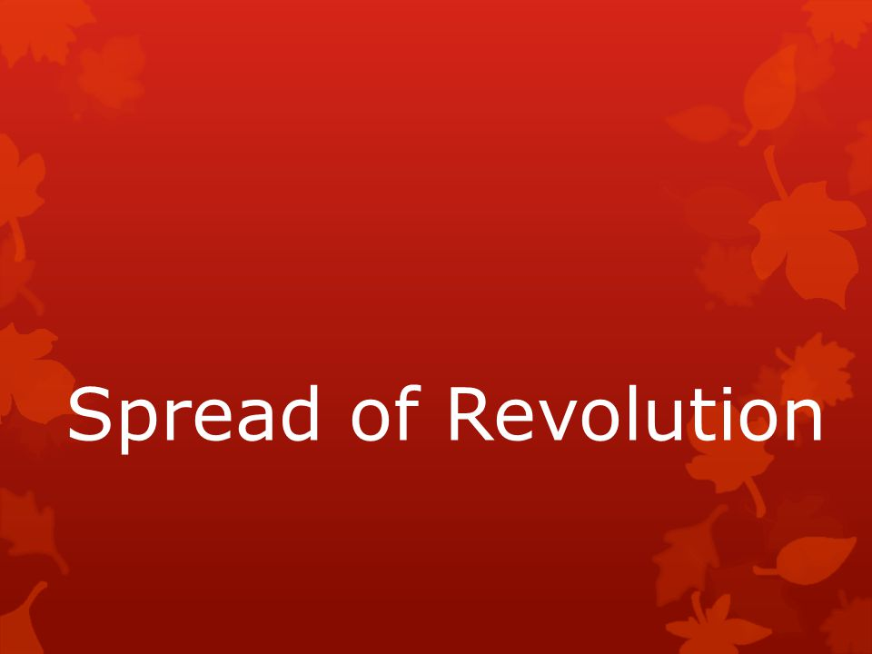 Spread of Revolution